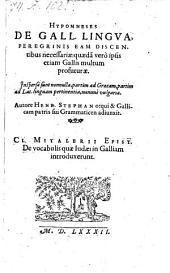 Hypomneses de gallica lingua ... quibus et Gallicam patris sui (Roberti Stephani) grammaticen adjunxit. Cl. Mitalerii epistola de vocabulis, quae Judaci in Galliam introduxerunt