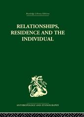 Relationships, Residence and the Individual: A Rural Panamanian Community
