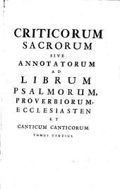 Critici sacri, sive, Annotata doctissimorum virorum in Vetus ac Novum Testamentum: quibus accedunt tractatus varii theologico-philologici, Volume 4