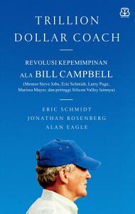 Trillion Dollar Coach  Revolusi Kepemimpinan ala Bill Campbell PDF