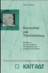 Rationalität und Theoriebildung: Studien zu Karl R. Poppers Methodologie der Sozialwissenschaften