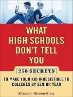 What High Schools Don't Tell You (And Other Parents Don't Want You toKnow)
