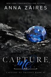 Capture Me (Capture Me: Book 1): A Dark Romance