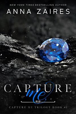 Capture Me  Capture Me  Book 1