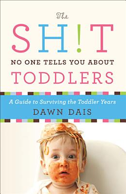 The Sh t No One Tells You About Toddlers PDF