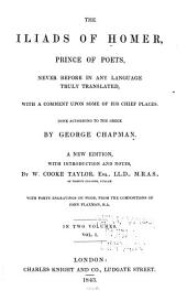 The Iliads of Homer, Prince of Poets: Never Before in Any Language Truly Translated, with a Comment Upon Some of His Chief Places