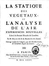 La statique des végétaux, et l'analyse de l'air: expériences nouvelles lûes à la Société royale de Londres