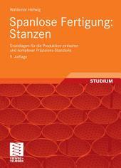 Spanlose Fertigung: Stanzen: Grundlagen für die Produktion einfacher und komplexer Präzisions-Stanzteile, Ausgabe 9