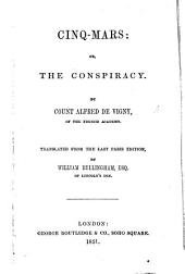 Cinq-Mars: or, the Conspiracy. Translated from the last Paris edition by W. Bellingham.
