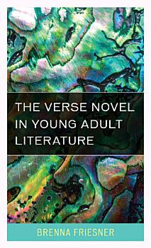 The Verse Novel in Young Adult Literature PDF