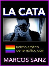 La Cata: Relato erótico de temática gay