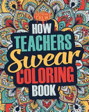How Teachers Swear Coloring Book