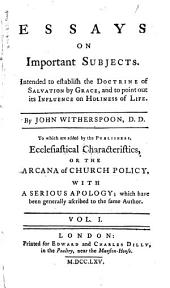 Essay on the connexion between the doctrine of justification by the imputed righteousness of Christ, and holiness of life. The absolute necessity of salvation through Christ. The trial of religious truth by its moral influence. The charge of sedition and faction against good men, especially faithful ministers, considered and accounted for. Prayer for national prosperity and for the revival of religion inseparably connected