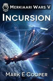 Incursion: Merkiaari Wars 5