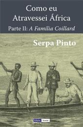 Como eu Atravessei África - Segunda Parte: A Família Coillard