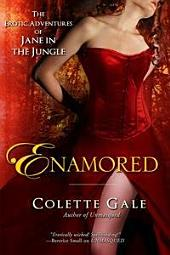 Enamored: The Erotic Adventures of Jane in the Jungle: Part 5