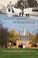 Creating Colonial Williamsburg