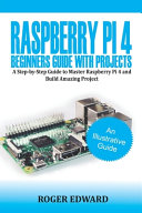 Raspberry Pi 4 Beginners Guide With Projects