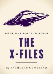 The X-Files: The Untold History of Television