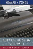 Austral English, Volume I (Esprios Classics)