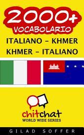 2000+ Italiano - Khmer Khmer - Italiano Vocabolario