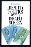 Identity Politics on the Israeli Screen PDF