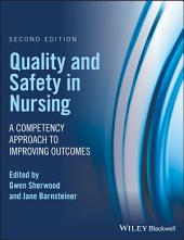 Quality and Safety in Nursing: A Competency Approach to Improving Outcomes, Edition 2