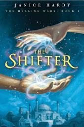 The Healing Wars: Book I: The Shifter