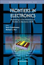 Frontiers In Electronics - Proceedings Of The Workshop On Frontiers In Electronics 2009