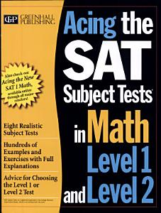 Acing the SAT Subject Tests in Math Level 1 and Level 2 Book