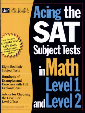 Acing the SAT Subject Tests in Math Level 1 and Level 2