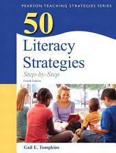 50 Literacy Strategies: Step-by-Step, Edition 4