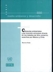 Cláusulas Ambientales y de Inversión Extranjera Directa en los Tratados de Libre Comercio Suscritos por México y Chile
