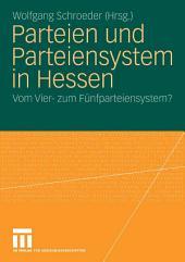 Parteien und Parteiensystem in Hessen: Vom Vier- zum Fünfparteiensystem?