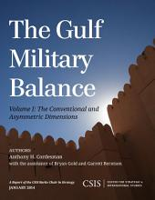 The Gulf Military Balance: The Conventional and Asymmetric Dimensions