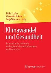 Klimawandel und Gesundheit: Internationale, nationale und regionale Herausforderungen und Antworten