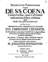 Disp. theol. praecipuas de SS. Coena controversias, quas Calviniani nobis movere solent, exhibens