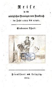 Reise in die mittäglichen Provinzen von Frankreich im Jahr 1785 bis 1786: Band 7