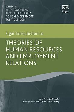 Elgar Introduction to Theories of Human Resources and Employment Relations PDF