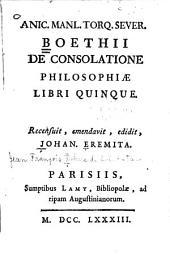 Anic. Manl. Torq. Sever. Boethii De consolatione philosophiae libri quinque: Volume 2