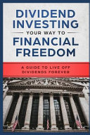 Dividend Investing Your Way to Financial Freedom