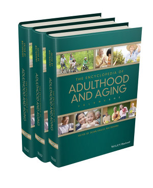 The Wiley Blackwell Encyclopedia of Adulthood and Aging  3 Volume Set