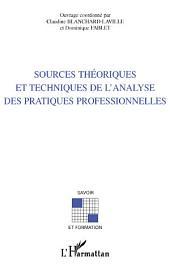 SOURCES THÉORIQUES ET TECHNIQUES DE L'ANALYSE DES PRATIQUES PROFESSIONNELLES