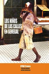 Los Niños de las Calles en Senegal: Sus historias en texto y fotografías