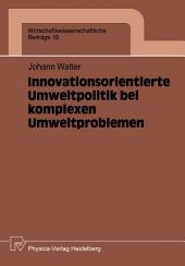 Innovationsorientierte Umweltpolitik bei komplexen Umweltproblemen