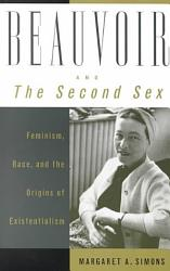 Beauvoir And The Second Sex Book PDF