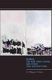 Women  The New York School  And Other True Abstractions