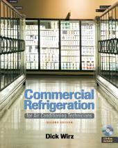 Commercial Refrigeration: For Air Conditioning Technicians: Edition 2