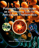 Polymeric Nanoparticles as a Promising Tool for Anti cancer Therapeutics