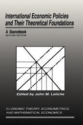 International Economic Policies and Their Theoretical Foundations: A Sourcebook, Edition 2